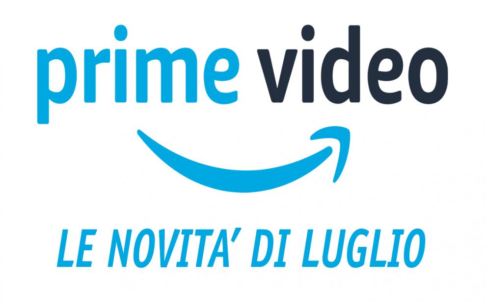 4c9e8ece4fa09a Amazon Prime Video – Le novità più interessanti del mese di luglio ...