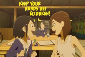 Keep your hands off Eizouken!