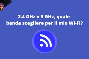 Differenze wi-fi 2.4 Ghz e 5 Ghz