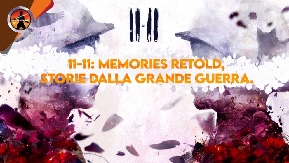 11-11 Memories Retold storia grande guerra