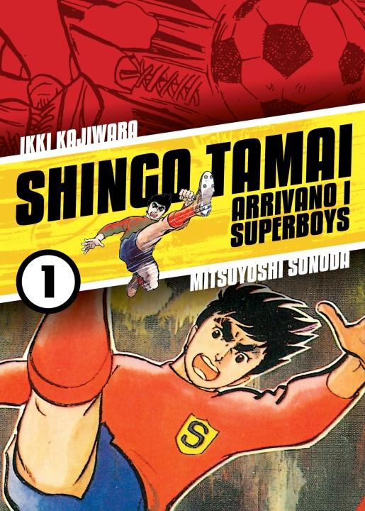 SHINGO TAMAI - ARRIVANO I SUPERBOYS 1 di Ikki Kajiwara e Mitsuyoshi Sonoda - Dynit Manga
